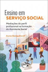 ENSINO EM SERVIÇO SOCIAL:<br> mediações do perfil profissional na formação do Assistente Social