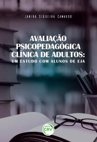 AVALIAÇÃO PSICOPEDAGÓGICA CLÍNICA DE ADULTOS:<br> um estudo com alunos do EJA
