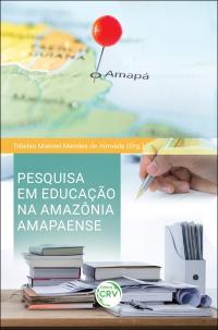 PESQUISA EM EDUCAÇÃO NA AMAZÔNIA AMAPAENSE
