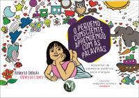 O PEQUENO CONSCIENTE – APRENDENDO COM AS PALAVRAS: <br>despertar da sabedoria sistêmica para crianças <br>Coleção Sabedoria Sistêmica - Volume 1