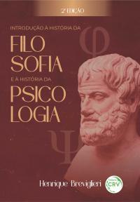 INTRODUÇÃO À HISTÓRIA DA FILOSOFIA E À HISTÓRIA DA PSICOLOGIA <br> 2ª EDIÇÃO