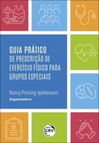 GUIA PRÁTICO DE PRESCRIÇÃO DE EXERCÍCIO FÍSICO PARA GRUPOS ESPECIAIS