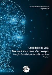 QUALIDADE DE VIDA, BIOMECÂNICA E NOVAS TECNOLOGIAS