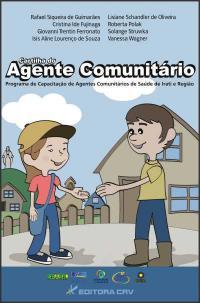 CARTILHA DO AGENTE COMUNITÁRIO:<br>Programa de Capacitação de Agentes Comunitários de Saúde de Irati e Região