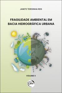 FRAGILIDADE AMBIENTAL EM BACIA HIDROGRÁFICA URBANA <br>Volume 2