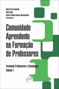 COMUNIDADE APRENDENTE NA FORMAÇÃO DE PROFESSORES <br>Coleção Formação professores e tecnologias <br>Volume 1