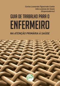 GUIA DE TRABALHO PARA ENFERMEIRO NA ATENÇÃO PRIMARIA À SAÚDE