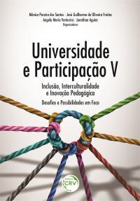 UNIVERSIDADE E PARTICIPAÇÃO: <br>inclusão, interculturalidade e inovação pedagógica – desafios e possibilidades em foco