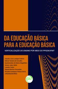 DA EDUCAÇÃO BÁSICA PARA A EDUCAÇÃO BÁSICA: <br>verticalização do ensino por meio do PPGEN/IFMT