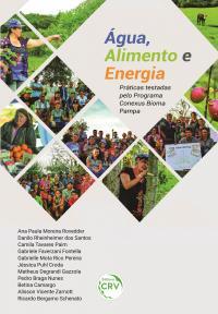 ÁGUA, ALIMENTO E ENERGIA:<br> práticas testadas pelo Programa Conexus Bioma Pampa