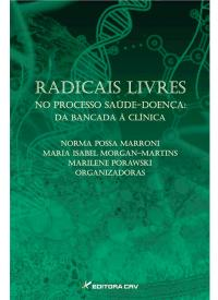 RADICAIS LIVRES NO PROCESSO SAÚDE-DOENÇA:<br>da bancada à clínica
