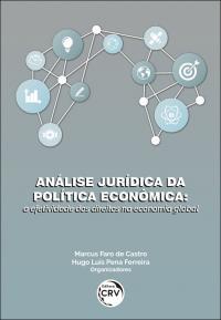 ANÁLISE JURÍDICA DA POLÍTICA ECONÔMICA: <br>a efetividade dos direitos na economia global