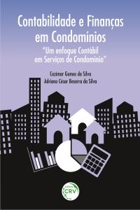 """CONTABILIDADE E FINANÇAS EM CONDOMÍNIOS:<br> """"um enfoque contábil em serviços de condomínio"""""""