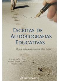 ESCRITAS DE AUTOBIOGRAFIAS EDUCATIVAS... O QUE DIZEMOS E O QUE ELAS DIZEM?
