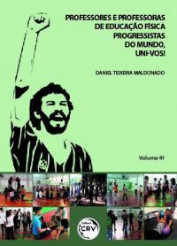 PROFESSORES E PROFESSORAS DE EDUCAÇÃO FÍSICA PROGRESSISTAS DO MUNDO, UNI-VOS! <br> Volume 41