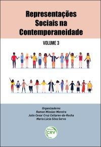 REPRESENTAÇÕES SOCIAIS NA CONTEMPORANEIDADE - Volume 3