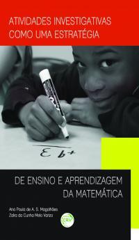 ATIVIDADES INVESTIGATIVAS COMO UMA ESTRATÉGIA DE ENSINO E APRENDIZAGEM DA MATEMÁTICA