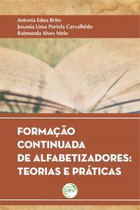 FORMAÇÃO CONTINUADA DE ALFABETIZADORES:<br> teorias e praticas