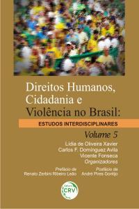 DIREITOS HUMANOS, CIDADANIA E VIOLÊNCIA NO BRASIL:<br>estudos interdisciplinares - Volume 5