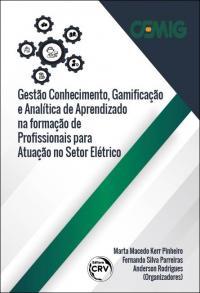 GESTÃO CONHECIMENTO, GAMIFICAÇÃO E ANALÍTICA DE APRENDIZADO NA FORMAÇÃO PROFISSIONAL PARA O SETOR ELÉTRICO