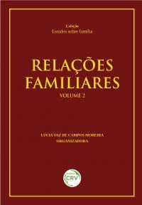 RELAÇÕES FAMILIARES<br> Volume 2