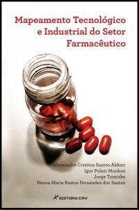 MAPEAMENTO TECNOLÓGICO E INDUSTRIAL DO SETOR FARMACÊUTICO