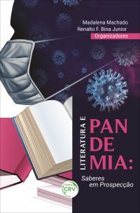 LITERATURA E PANDEMIA: <br>saberes em prospecção