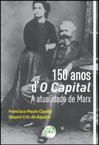 150 ANOS d'O CAPITAL:<br>a atualidade de Marx