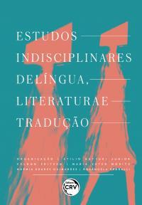 ESTUDOS INTERDISCIPLINARES DE LÍNGUA, LITERATURA E TRADUÇÃO