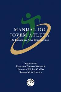 MANUAL DO JOVEM ATLETA: <br>da escola ao alto rendimento