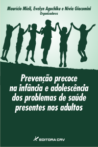 PREVENÇÃO PRECOCE NA INFÂNCIA E ADOLESCÊNCIA DOS PROBLEMAS DE SAÚDE PRESENTES NOS ADULTOS
