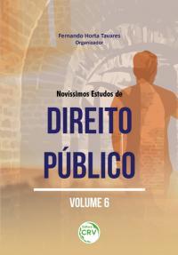 NOVÍSSIMOS ESTUDOS DE DIREITO PÚBLICO Volume 6