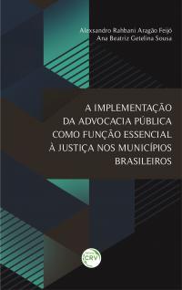 A IMPLEMENTAÇÃO DA ADVOCACIA PÚBLICA COMO FUNÇÃO ESSENCIAL À JUSTIÇA NOS MUNICÍPIOS BRASILEIROS