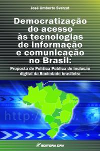 DEMOCRATIZAÇÃO DO ACESSO ÀS TECNOLOGIAS DE INFORMAÇÃO E COMUNICAÇÃO NO BRASIL