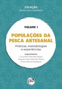 POPULAÇÕES DA PESCA ARTESANAL:<br> práticas, metodologias e experiências<br><br> Coleção Redes de Cidadania – Volume 1