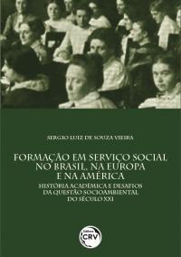 FORMAÇÃO EM SERVIÇO SOCIAL NO BRASIL, NA EUROPA E NA AMÉRICA:<br> história acadêmica e desafios da questão socioambiental do século XXI