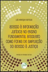 ACESSO À INFORMAÇÃO JURÍDICA NO ENSINO FUNDAMENTAL BRASILEIRO COMO FORMA DE AMPLIAÇÃO DO ACESSO À JUSTIÇA