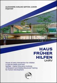 HAUS FRÜHER HILFEN UNIRV: <br> house of early intervention for children in special needs and their families – Higher Education Institute of Research and Multiprofessional Training for Human Development