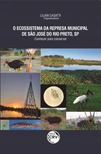 O ECOSSISTEMA DA REPRESA MUNICIPAL DE SÃO JOSÉ DO RIO PRETO, SP