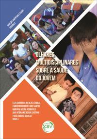 OLHARES MULTIDISCIPLINARES SOBRE A SAÚDE DO JOVEM <br>Coleção Juventude e Saúde<br> Volume 2