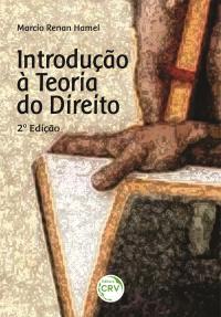 INTRODUÇÃO À TEORIA DO DIREITO <br>2ª Edição