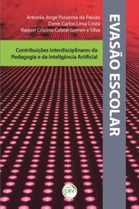 EVASÃO ESCOLAR: <br>contribuições interdisciplinares da Pedagogia e da Inteligência Artificial