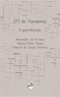 [P] DE PANDEMIA:<br> experiências