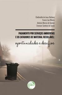 PAGAMENTO POR SERVIÇOS AMBIENTAIS E OS CATADORES DE MATERIAL RECICLÁVEL:<br>oportunidades e desafos