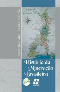 HISTÓRIA DA MINERAÇÃO BRASILEIRA
