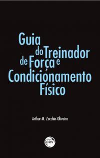 GUIA DO TREINADOR DE FORÇA E CONDICIONAMENTO FÍSICO