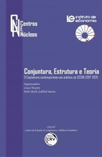 CONJUNTURA, ESTRUTURA E TEORIA - O CAPITALISMO CONTEMPORÂNEO NAS ANÁLISES DO CECON (2017-2021) <br>Coleção Centros e Núcleos