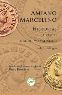 AMIANO MARCELINO, HISTÓRIAS:<br> Livro 31 e Anônino Valesiano