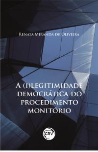 A (I)LEGITIMIDADE DEMOCRÁTICA DO PROCEDIMENTO MONITÓRIO