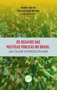 OS DESAFIOS DAS POLÍTICAS PÚBLICAS NO BRASIL:<br>um olhar interdisciplinar